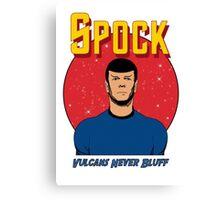 Spock - Vulcans Never Bluff Canvas Print