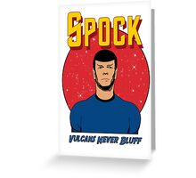 Spock - Vulcans Never Bluff Greeting Card