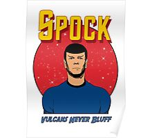 Spock - Vulcans Never Bluff Poster