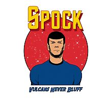 Spock - Vulcans Never Bluff Photographic Print