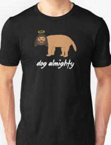 Dog Almighty 2 Unisex T-Shirt