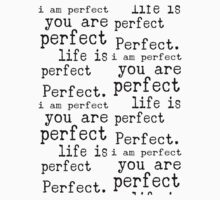 i am perfect you are perfect life is perfect bw Kids Tee