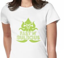 Fast and Bulbous Womens Fitted T-Shirt