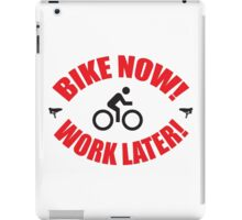 Bike now work later iPad Case/Skin