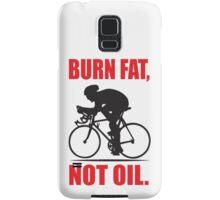 Burn fat not oil Samsung Galaxy Case/Skin
