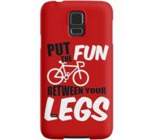 Put the fun between your legs Samsung Galaxy Case/Skin