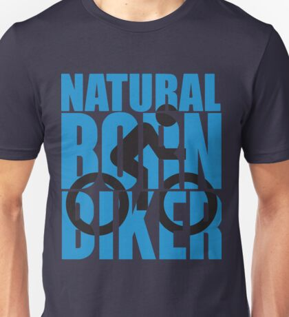 Natural born biker Unisex T-Shirt