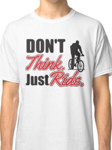 Don't think just ride - MTB shirt Classic T-Shirt