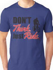 Don't think just ride - MTB shirt Unisex T-Shirt