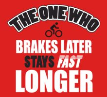 The one who brakes laster says fast longer by nektarinchen