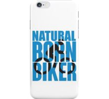 Natural born biker iPhone Case/Skin