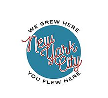 We Grew Here, You Flew Here New York City NYC Photographic Print