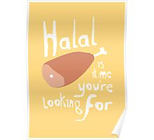 Halal.... is it me you're looking for? Poster