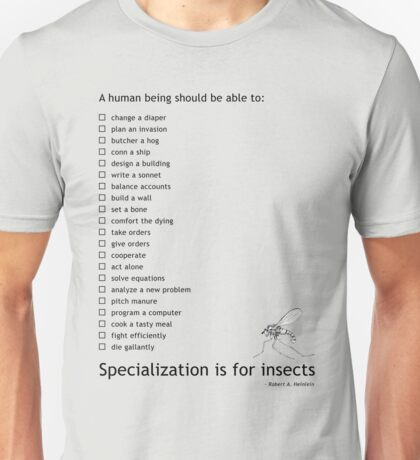 Specialization is for Insects  Unisex T-Shirt