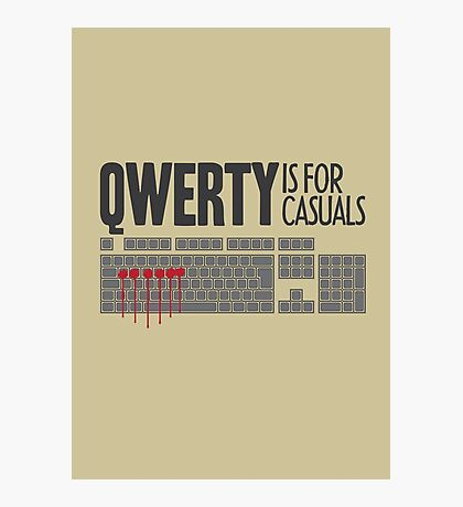 QWERTY is for casuals Photographic Print