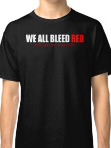 Tshirt - We all bleed red Classic T-Shirt
