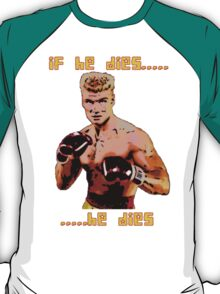 ivan drago comic-book style - if he dies...he dies T-Shirt