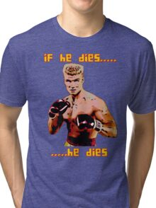 ivan drago comic-book style - if he dies...he dies Tri-blend T-Shirt