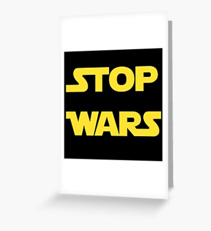 Stop Wars Greeting Card