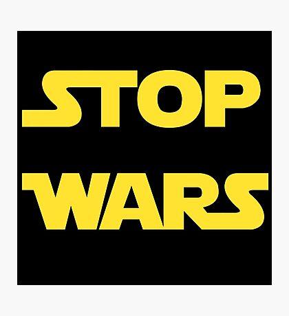 Stop Wars Photographic Print