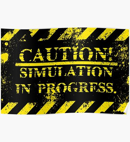 caution simulation in progress Poster