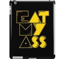 EAT MY ASS iPad Case/Skin