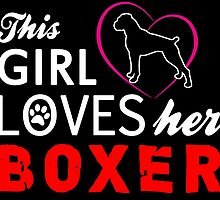 this girl loves her boxer by teeshoppy