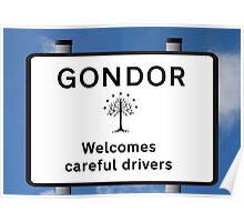 Gondor Welcome Careful Drivers Poster