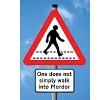 One Does Not Simply Walk into Mordor Photographic Print