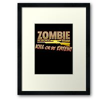 Zombie Response Team Kill or Be Eaten Framed Print