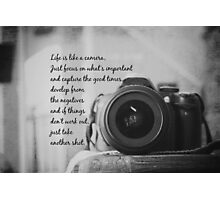 Life is Like a Camera Photographic Print