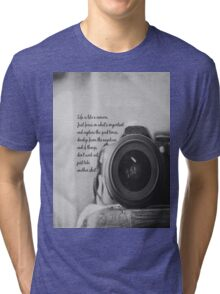 Life is Like a Camera Tri-blend T-Shirt