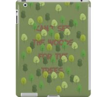 Can't see the woods for the trees iPad Case/Skin
