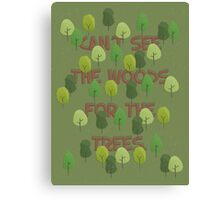 Can't see the woods for the trees Canvas Print