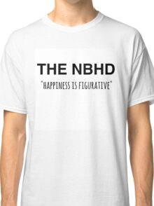 The NBHD - Happiness is Figurative 2 Classic T-Shirt