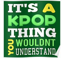 A KPOP THING - green Poster