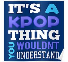 A KPOP THING - blue Poster