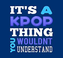 A KPOP THING - blue by Kpop Seoul Shop