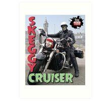 Skeggy Cruiser Art Print