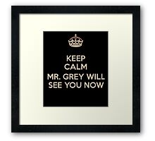 Mr. Grey Will See You Now. Framed Print