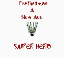 Super Hero - FEATHERMAN Unisex T-Shirt