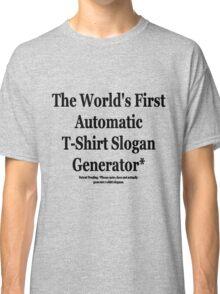 Automatic Slogan Generator Classic T-Shirt
