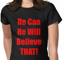 Believe That Womens Fitted T-Shirt