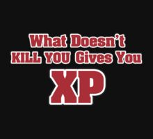 What doesn't kill you gives you XP by nektarinchen