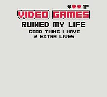 Video games ruined my life. Good thing I have 2 extra lives Unisex T-Shirt