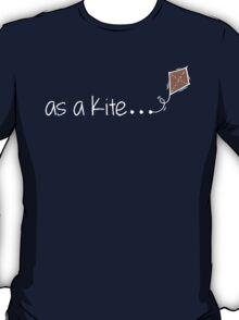 as a kite... T-Shirt
