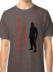 Believe That II Classic T-Shirt