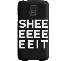 SHEEEEEEEEIT! Samsung Galaxy Case/Skin