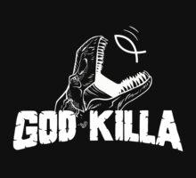 GOD KILLA by Tai's Tees by TAIs TEEs