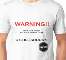 WARNING - LOOK NO HOODIE Unisex T-Shirt